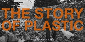"""Earth Day: Virtual Screening of the Documentary, """"Story of Plastic"""""""